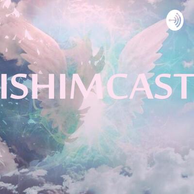 Ishimcast