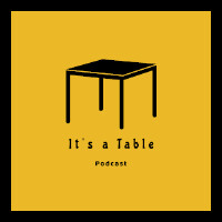 It's a Table