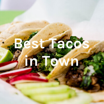 Best Tacos in Town