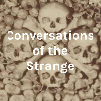 Conversations of the Strange