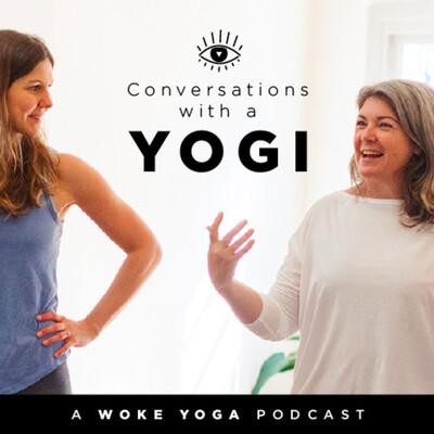 Conversations With A Yogi - A Woke Yoga Podcast