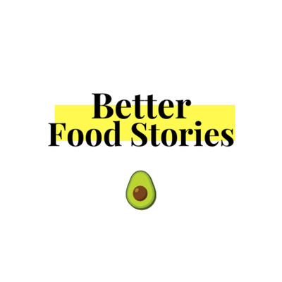 Better Food Stories