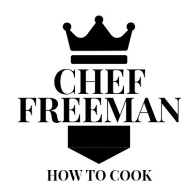 HOW TO COOK with CHEF FREEMAN