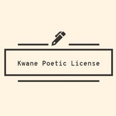 Kwane Poetic License
