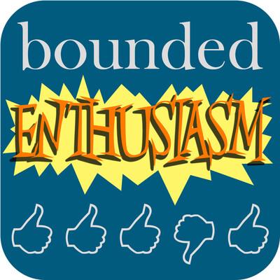 Bounded Enthusiasm
