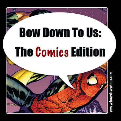 Bow Down To Us: Comics