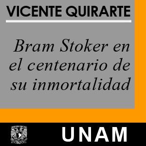 Bram Stoker en el centenario de su inmortalidad