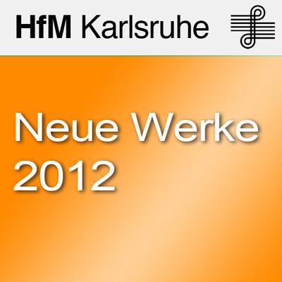 Neue Werke 2012 - SD
