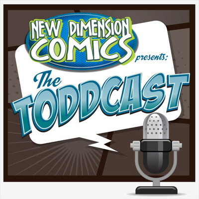 New Dimension Comics Presents: The Toddcast