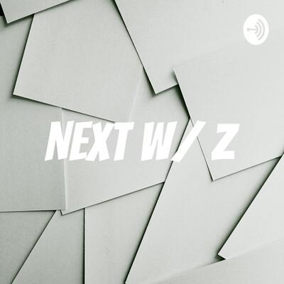 Next W/ Z