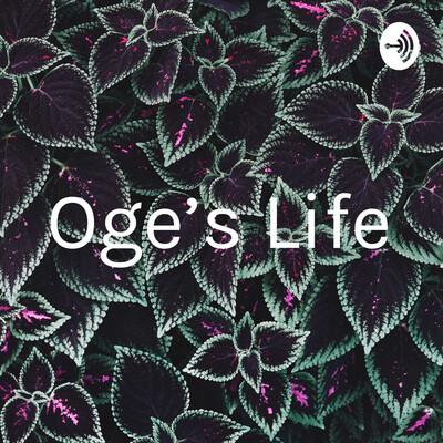 Oge's Life