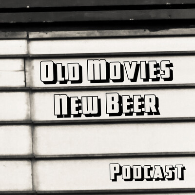 Old Movies, New Beer