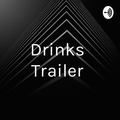 Drinks Trailer