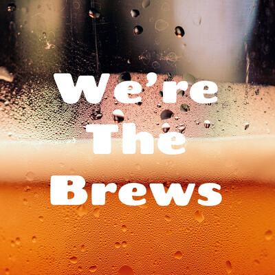 We're The Brews