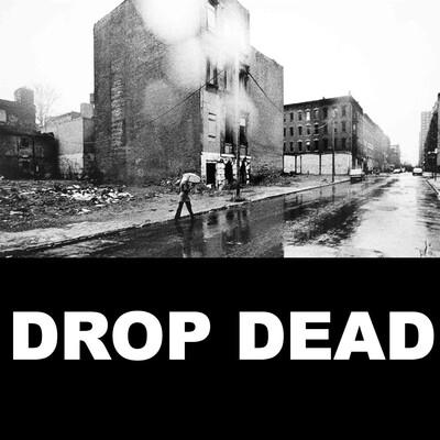DROP DEAD