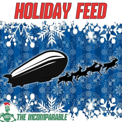 Holiday Feed - The Incomparable Network