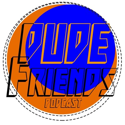 Dude.Friends.Podcast