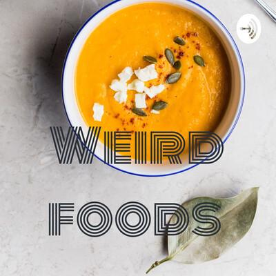 Weird foods