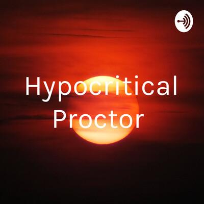 Hypocritical Proctor