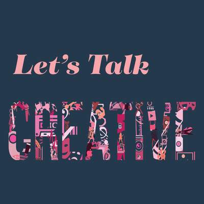 Let's Talk Creative