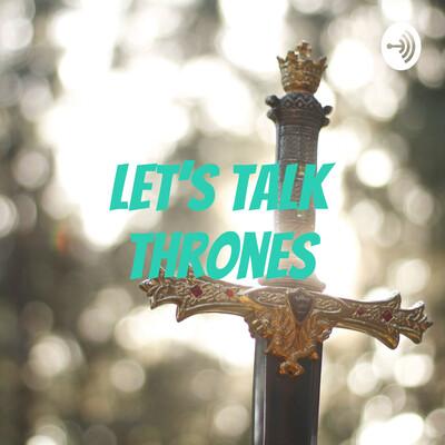 Let's Talk Thrones