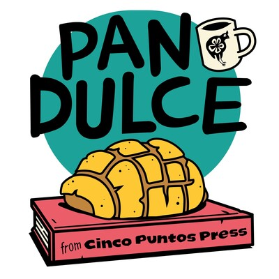 PAN DULCE from Cinco Puntos Press