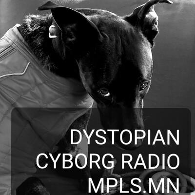 Dystopian Cyborg Radio - An Audio Journal Podcast