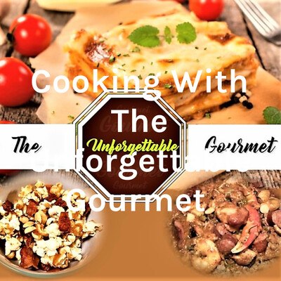 Cooking With The Unforgettable Gourmet