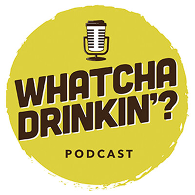 Whatcha Drinkin' Podcast