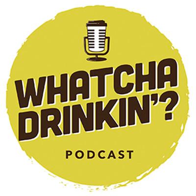 Whatcha Drinkin' Podcast
