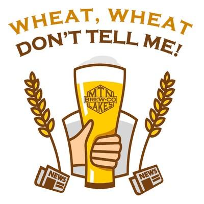 Wheat, Wheat...Don't Tell Me!