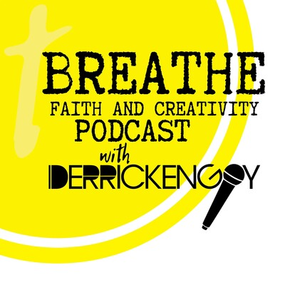 Breathe: Faith and Creativity Podcast