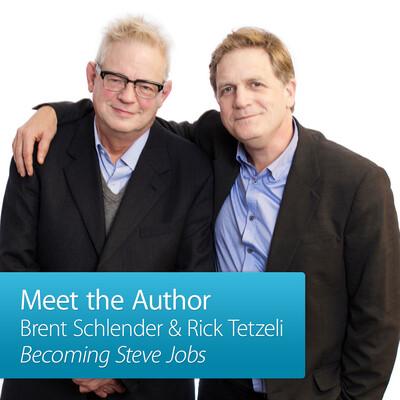Brent Schlender and Rick Tetzeli: Meet the Author