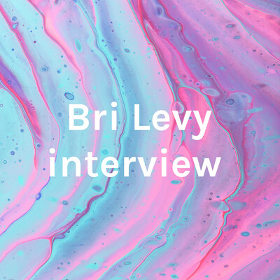 Bri Levy interview