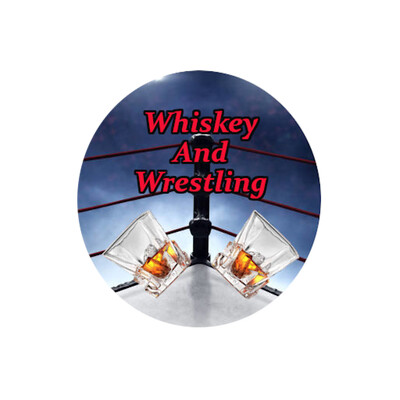 Whiskey and Wrestling