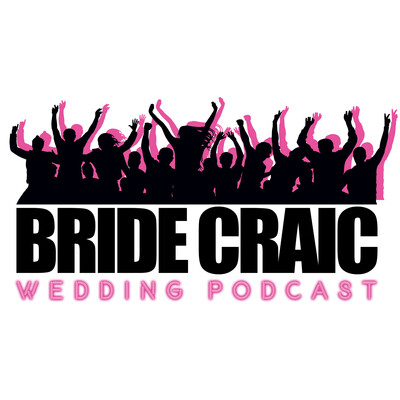 Bride Craic - Wedding Podcast