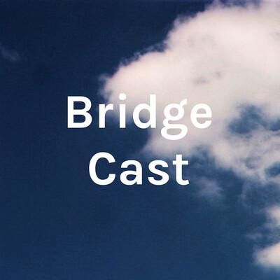 Bridge Cast