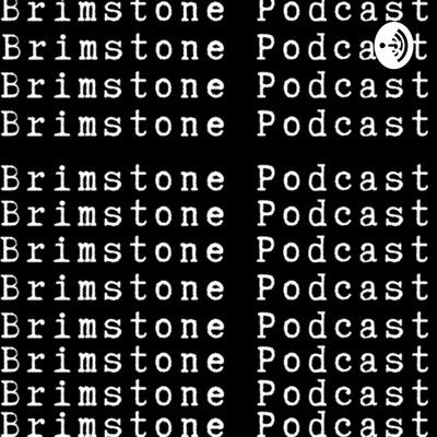 BRIMSTONE PODCAST