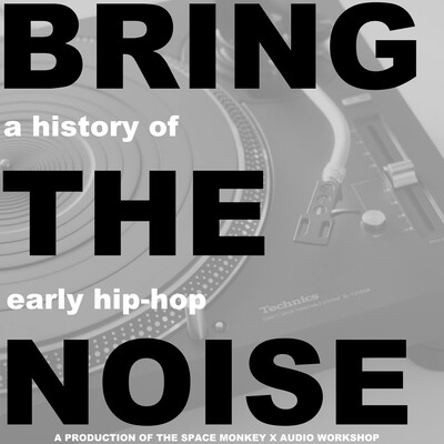Bring the Noise, presented by The Space Monkey X Audio Workshop