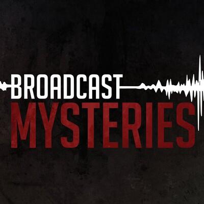 Broadcast Mysteries
