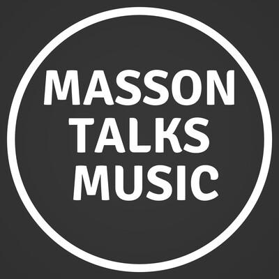Masson Talks Music