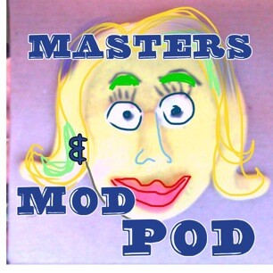 Masters and Mod Pod