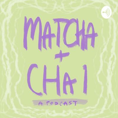 Matcha & Chai