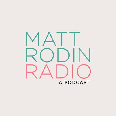 Matt Rodin Radio