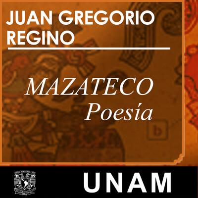 Mazateco, en voz de Juan Gregorio Regino