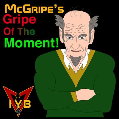 McGripe's Gripe Of The Moment