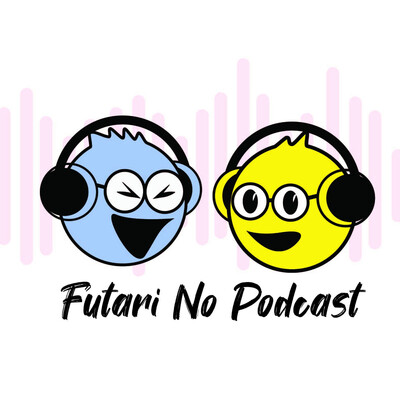 Futari No Podcast