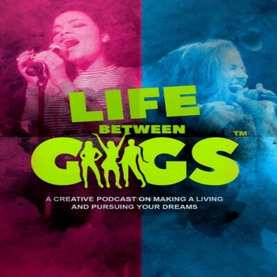 Life Between Gigs Podcast