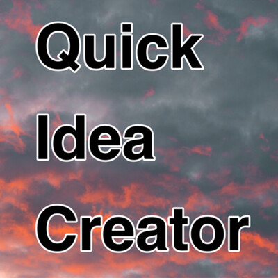 Quick Idea Creator