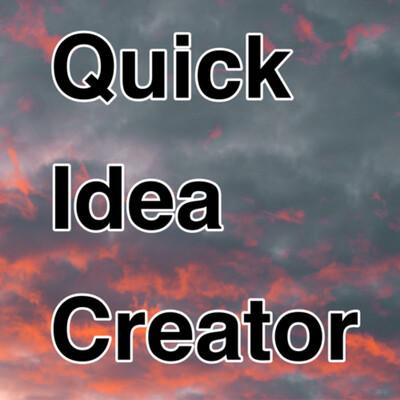 Quick Idea Creator